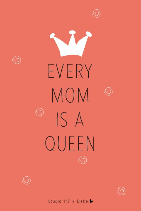 Every mom is a queen | Elske | www.elskeleenstra.nl