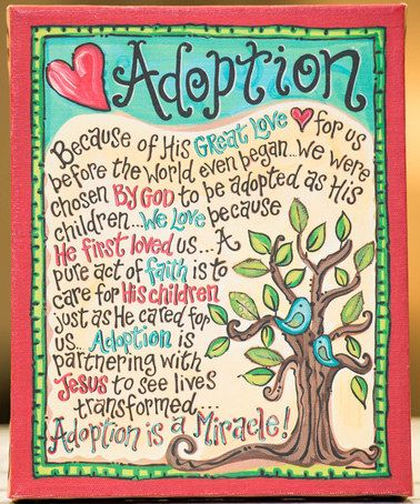 I like the sentiment but a bit to flowery for my taste - I would want it in a much simpler format.  Look what I found on #zulily! 'Adoption' Tabletop Canvas #zulilyfinds