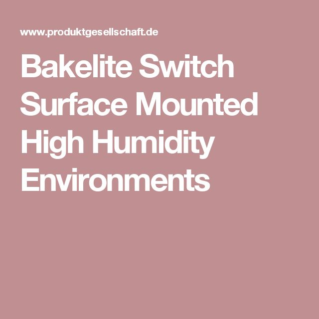 Bakelite Switch Surface Mounted High Humidity Environments