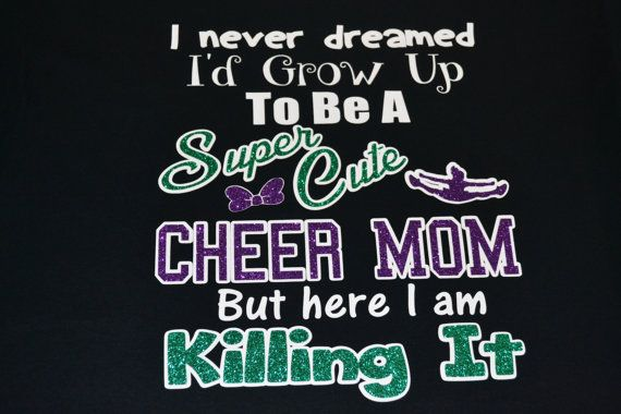 Check out this item on Etsy  https://www.etsy.com/listing/265165025/cheer-mom-shirt