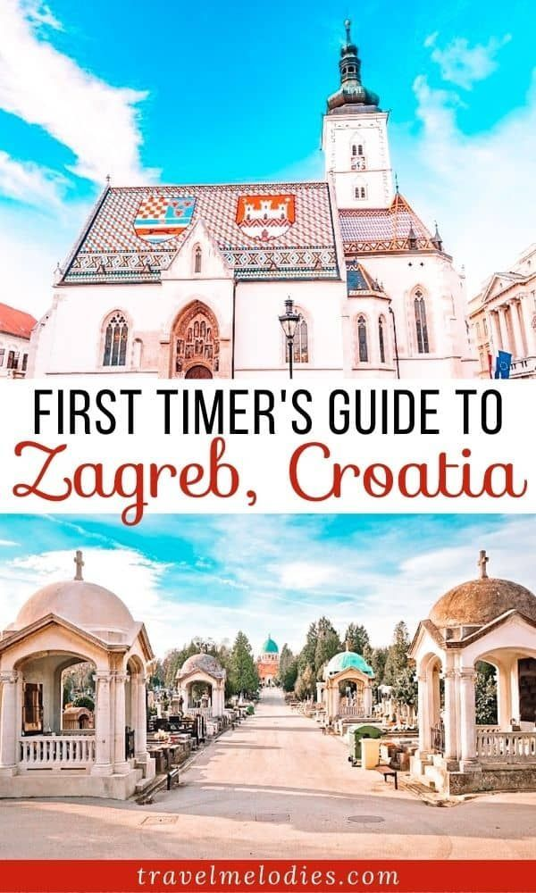 A First Timer S Travel Guide To Visiting Zagreb Croatia Europe Trip Itinerary European Vacation European Travel