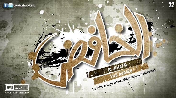 22. Al-Khafidhu (The 99 names of God: The Abaser)