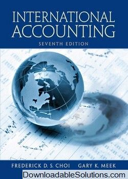 Download full Solution Manual for International Accounting 7th Edition by Frederick D. Choi Gary K. Meek pdf instantly