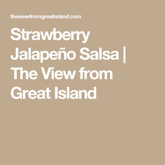 Strawberry Jalapeño Salsa | The View from Great Island