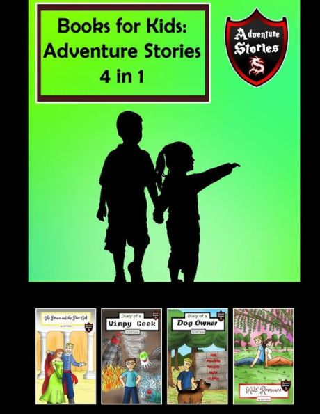 Books for Kids: The Most Fun Kids Adventure Stories (Kids' Adventure Stories 4 in 1)