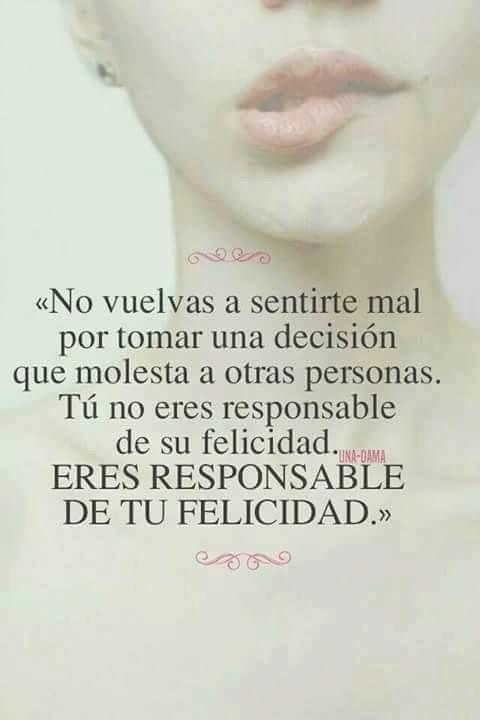 Tu felicidad es tu responsabilidad #happy #smile