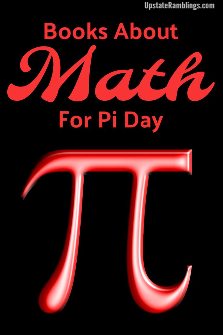 Books About Math For National Pi Day Upstate Ramblings If You Want To Learn More About Pi Including Its Meaning And Hi Math Online Math Help Studying Math