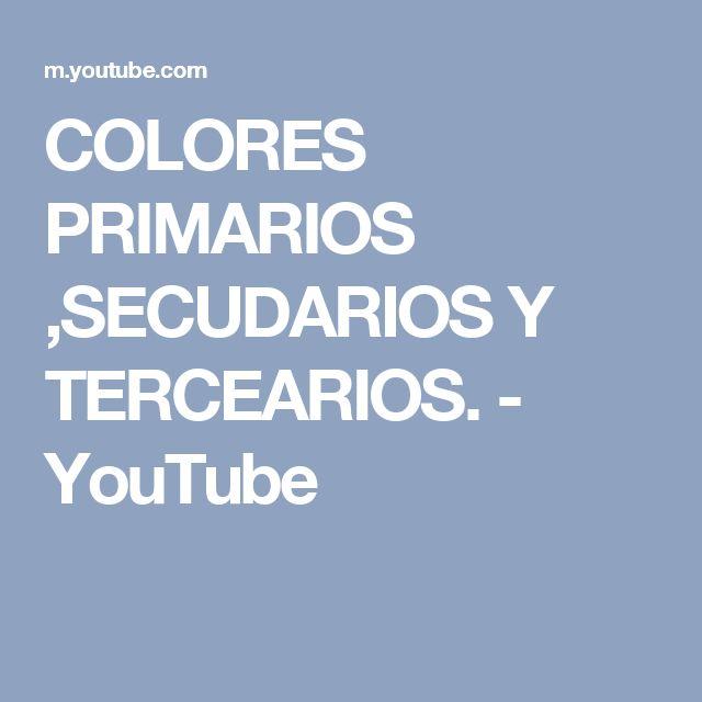 COLORES PRIMARIOS ,SECUDARIOS Y TERCEARIOS. - YouTube