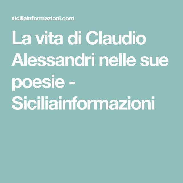 La vita di Claudio Alessandri nelle sue poesie - Siciliainformazioni