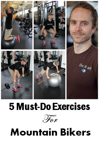 5 Must-Do Exercises for Mountain Bikers - http://www.active.com/cycling/Articles/5-Must-Do-Exercises-for-Mountain-Bikers.htm