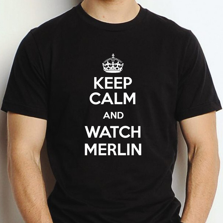 Keep Calm and Watch Merlin