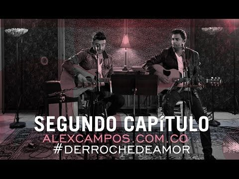 Capítulo 2: making off- Derroche de amor #AlexCampos. - YouTube