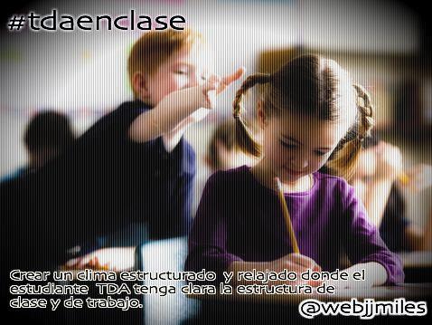 #tdaenclase Crear un clima estructurado y relajado donde el estudiante #tda tenga clara la estructura de clase y de trabajo.