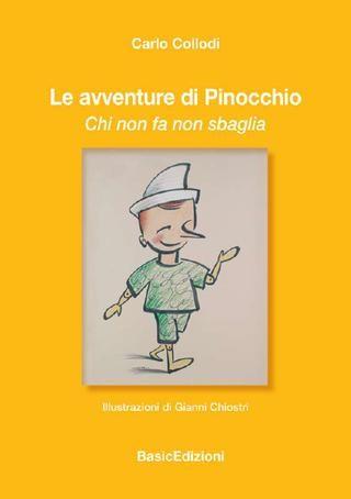 Le avventure du Pinocchio_Chi non fa non sbaglia  Libro di Carlo Collodi. Illustrazioni di Gianni Chiostri