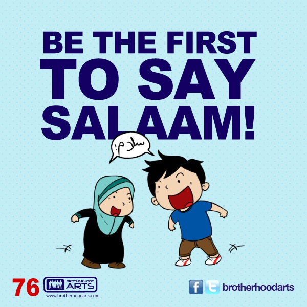 "#076 Ahmad Says: ""Be the first to say Salaam."""