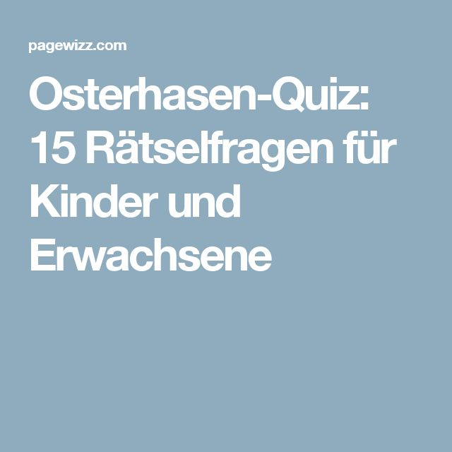 osterhasen quiz 15 r tselfragen f r kinder und erwachsene. Black Bedroom Furniture Sets. Home Design Ideas