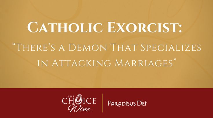 Catholic Exorcist: There Is An Ancient Demon Attacking Marriages