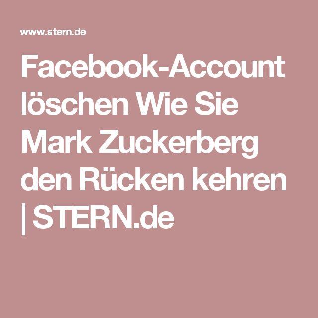 Facebook-Account löschen Wie Sie Mark Zuckerberg den Rücken kehren   STERN.de
