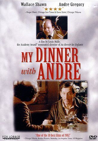 Greatest Movie of All Time:  My Dinner with Andre