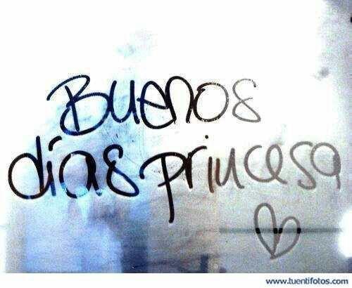 Buenos dias Princesas ...las amo:):-*