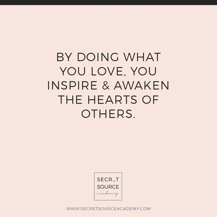 Doing What You Love Quotes: By Doing What You Love, You Inspire & Awaken The Heart Of