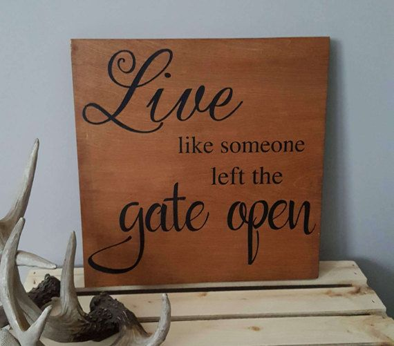 Live Like Someone Left The Gate Open Quote: Antlers, Deer And Hunting Images On