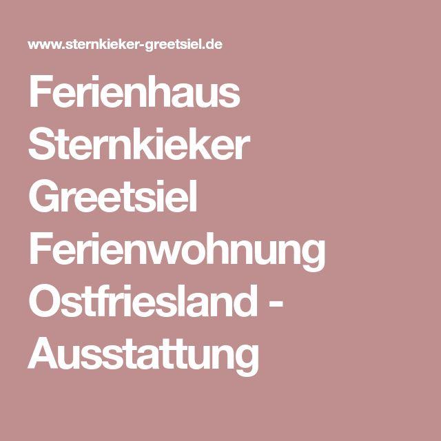 Ferienhaus Sternkieker Greetsiel Ferienwohnung Ostfriesland - Ausstattung