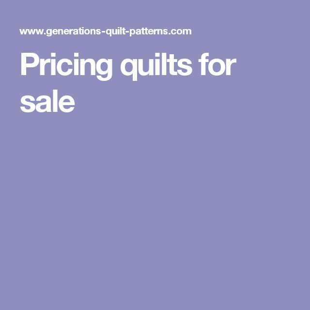 Pricing quilts for sale