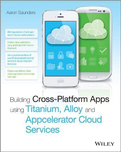 Building Cross-Platform Apps Using Titanium, Alloy, and Appcelerator Cloud Services by Aaron Saunders, http://www.amazon.co.uk/dp/1118673255/ref=cm_sw_r_pi_dp_EJFItb1ANEGXZ