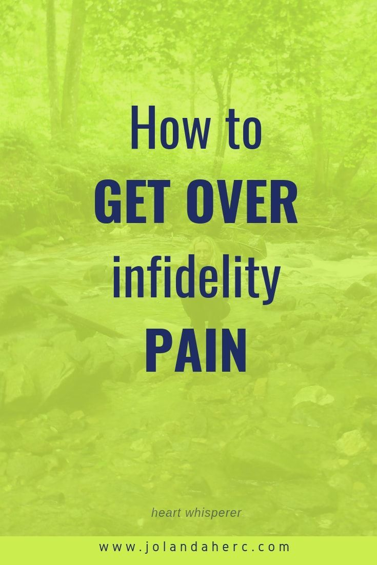 How to get over pain of infidelity