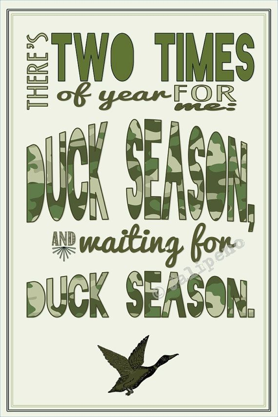 Duck Hunting Season Quote INSTANT DOWNLOAD Print Printable Wall Art Decor Man Cave Home or Office Decor Camouflage Camo by Jalipeno, $5.00. A fabulous birthday, just because, Christmas or Hanukkah gift for a hunter friend, co-worker, boss, supervisor, assistant or friend! Great last-minute gift too since it is an INSTANT DOWNLOAD! Check the shop for more printable wall decor! www.etsy.com/shop/jalipeno