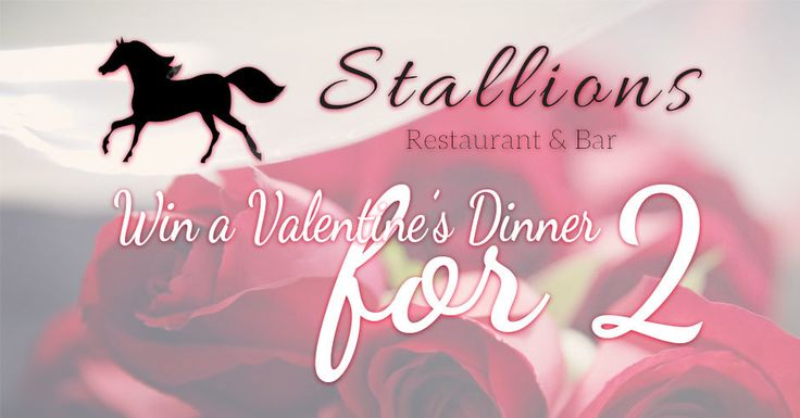 Win a Valentine's Dinner for 2. Enter the Stallions Restaurant Valentine's Dinner contest a you may be the lucky winner of a romantic meal for two to the value of R760.