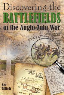 Discovering the Battlefields of the Anglo-Zulu War   IGO Books