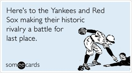 I like it when both the Yankees and Red Sox suck.