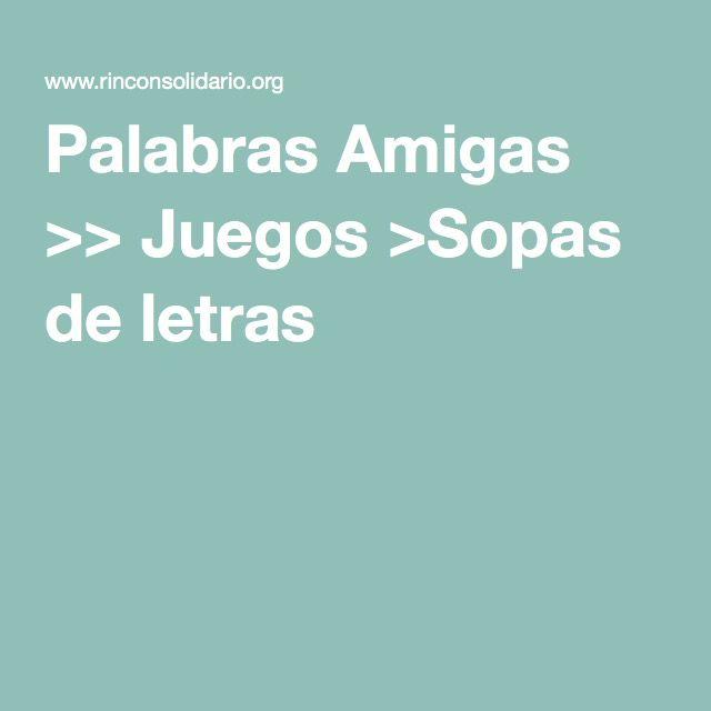 Palabras Amigas >> Juegos >Sopas de letras