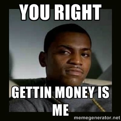 Paid in Full with quotes | You Right Gettin Money Is Me | mitch paid in full
