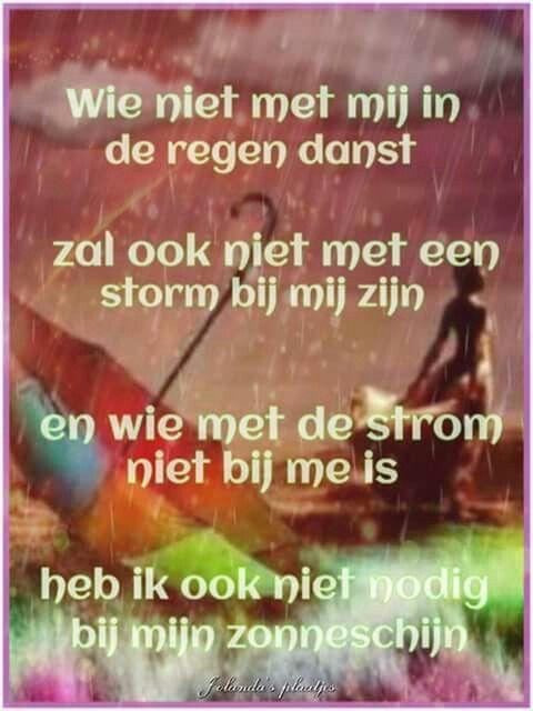 Wie niet met mij in de regen danst ...