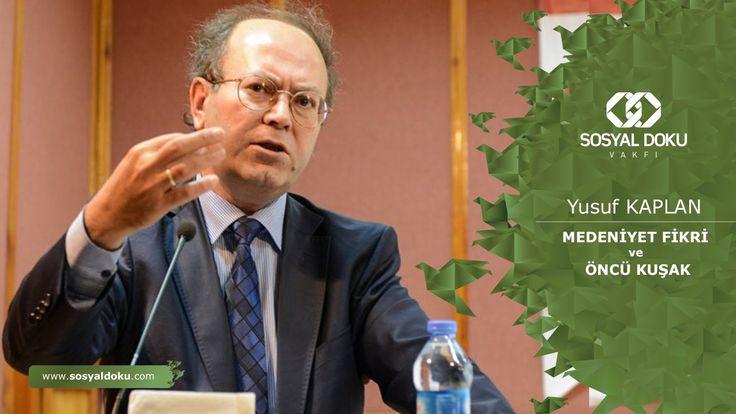 48) Yusuf Kaplan - Medeniyet Fikri ve Öncü Kuşak - Karakter Eğitimi