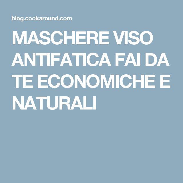 MASCHERE VISO ANTIFATICA FAI DA TE ECONOMICHE E NATURALI