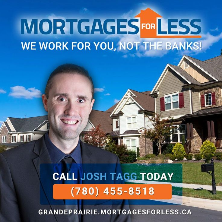 Purchases, Renewals, and Refinancing.  Mortgages For Less can assist you with all your Mortgage needs. Call Josh Tagg today, your trusted Mortgage Broker.   www.grandeprairie.mortgagesforless.ca 780-455-8518