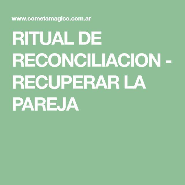 RITUAL DE RECONCILIACION - RECUPERAR LA PAREJA
