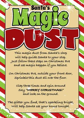 """This is a package of magic """"dust"""" directly from Santa's shop.   A fun gift for children of all ages who believe in Santa Claus. Used to help guide Santa to your home on Christmas Eve, this magical, glittery, dust sparkles in the light outside your door. A fun poem and actions add to the excitement of Christmas Eve and Santa's arrival."""