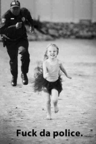 little ballerina: Fuck da police.