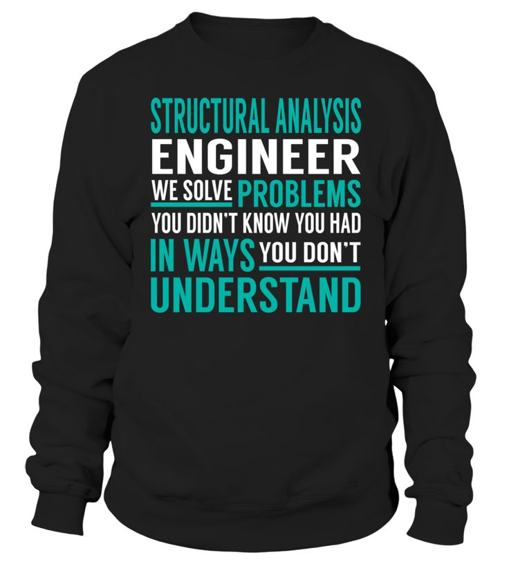 Structural Analysis Engineer We Solve Problems You Dont Understand Job Title T-Shirt #StructuralAnalysisEngineer