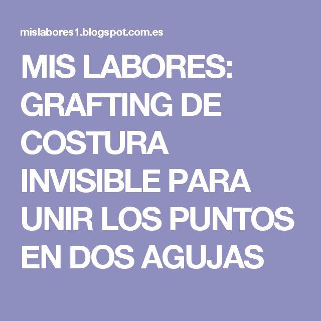 MIS LABORES: GRAFTING DE COSTURA INVISIBLE PARA UNIR LOS PUNTOS EN DOS AGUJAS