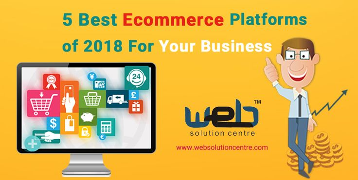 The experts of an #EcommerceWebsiteDesign Company in Delhi have jotted down a list of 5 Best #Ecommerce Platforms of 2018 For Your Business.