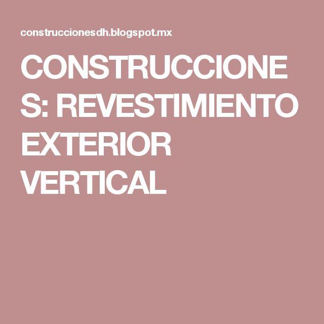 CONSTRUCCIONES: REVESTIMIENTO EXTERIOR VERTICAL