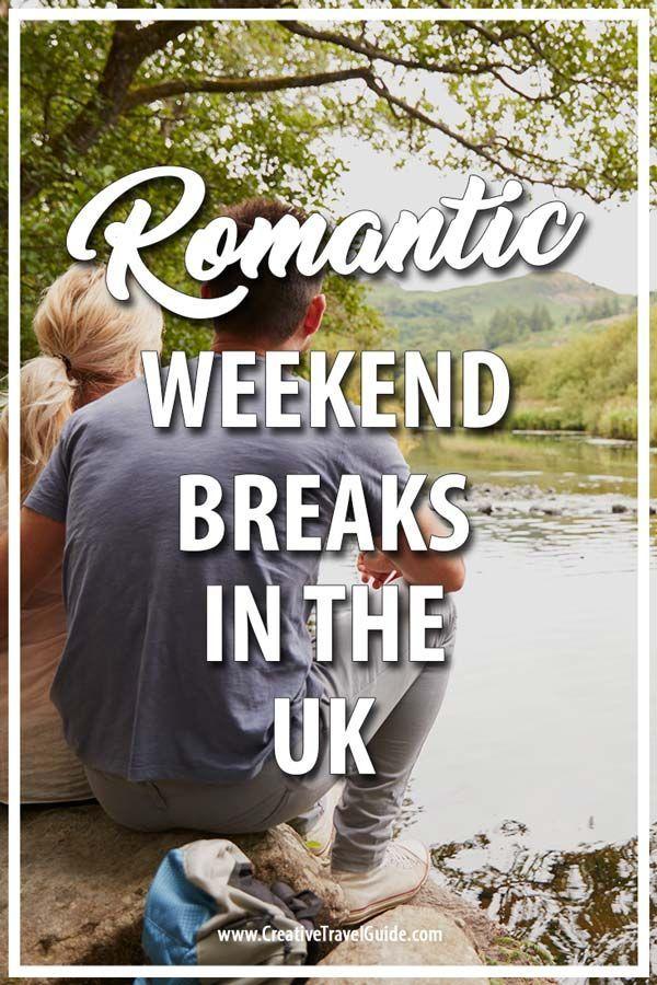 Weekend Romantic Breaks In The Uk Creative Travel Guide Romantic Breaks Romantic Weekend Breaks Romantic Weekend