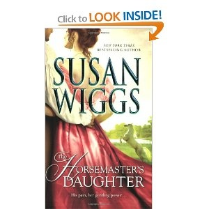 The Horsemaster's Daughter (Calhoun Chronicles, Book 2) by Susan Wiggs. She is one of my alltime favorites and The Horsemaster's Daughter I think is my most FAVORITE book of all times!  Beautiful, haunting, wonderful, magical, awesome.