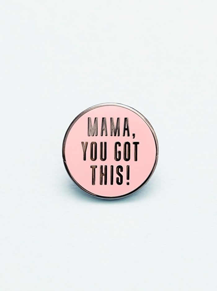Mama, You Got This! - Enamel Pin in 2019 | Alphabet Bags